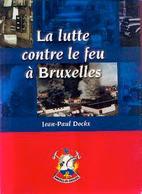 « La Lutte Contre Le Feu à BRUXELLES » DOCKX, J. – P. Ed. SIAMU, Bxl (non Daté) - Firemen