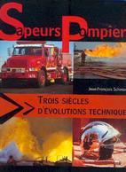« Sapeurs Pompiers – 3 Siècles D'évolutions Techniques » SCHMAUCH, J.-F. – Ed. E.T.A.I., Boulogne-Billancourt (2004) - Firemen