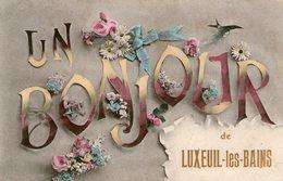(Hte Saone)  CPA  Luxeuil Les Bains  Un Bonjour  (bon Etat) - Luxeuil Les Bains