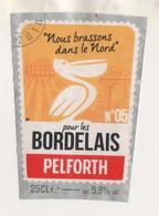 BIERE PELICAN NOUS BRASSONS DANS LE NORD POUR LES BORDELAIS - BRASSERIE PELFORTH MONS EN BAROEUL NORD FRANCE  - A VOIR - Bière