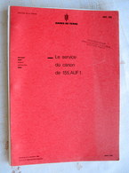 MILITAIRE LIVRE ART 126 ATILLERIE  LE SERVICE DU CANON DE 155 AUF1 - édition 1988 - - Books, Magazines  & Catalogs