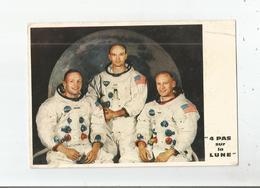 4 PAS SUR LA LUNE (LES HEROS DE LA LUNE ) 3 COSMONAUTES DONT ARMSTRONG COLLINS - Espace