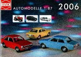 Catalogue BUSCH Automodelle 1:87 De 2006 - Catalogues & Prospectus