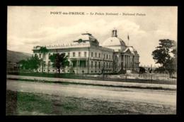 HAITI - PORT AU PRINCE - LE PALAIS NATIONAL - Haïti