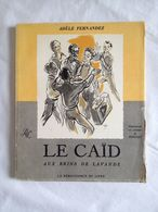 Le Caïd Aux Brins De Lavande Par Adèle Fernandez. Illustrations En Couleurs De Remusat. Eds La Renaissance Du Livre 1963 - Livres, BD, Revues