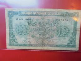BELGIQUE 10 FRANCS 1943 CIRCULER - [ 2] 1831-... : Royaume De Belgique