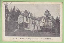CREPY EN VALOIS, Environs : La Talmouse. 2 Scans. Edition L V - Crepy En Valois