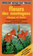 Fleurs Des Montagnes, Alpages Et Forêts Par W. Lippert (Miniguide Nathan Tout Terrain, 80 Pages, 1981) - Nature