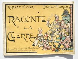14-18 : Raconte La Guerre - Robert Vivier & James Thiriar - Au Bon Marché / Yser, Loncin, Dixmude, Louvain, Waelhem - 1914-18