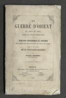 Guerra Asia Crimea - Klapka - La Guerre D'Orient En 1853 Et 1854 - 1^ Ed. 1855 - Livres, BD, Revues
