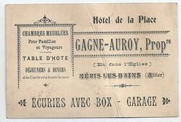 Carte De Visite Hôtel De La Place Gagne Auroy Néris Les Bains (Allier) 1916 Ecuries Avec Box Garage - Visiting Cards
