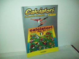 Ristampa Album Calciatori  1981/1982 (Gazzetta Dello Sport) - Calcio