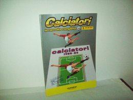 Ristampa Album Calciatori  1985/1986 (Gazzetta Dello Sport) - Calcio
