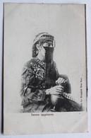 CPA Précurseur Egypte Femme égyptienne Tenue Traditionelle Arougheti Bros Suez - Personas