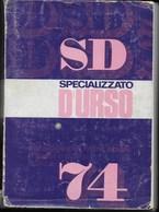 CATALOGO SPECIALIZZATO D'URSO 1974 DI ITALIA, SAN MARINO ,VATICANO, LIBIA SOMALIA E PAESI ITALIANO - 900 PAGG. USATO - Italia