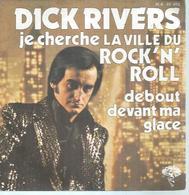 """45 Tours SP - DICK RIVERS  - MOUCHE 46802   """" JE CHERCHE LA VILLE DU ROCK'N' ROLL """" + 1 - Dischi In Vinile"""
