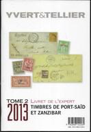 YVERT & TELLIER - 2013 - LIVRET DE L'EXPERT - TIMBRES DE PORT-SAID ET ZANZIBAR - 47 PAGG. USATO COME NUOVO - Francia