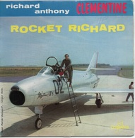 45T. Richard ANTHONY. ROCKET RICHARD. CLEMENTINE - Je Suis Content ... Je Chante - Mon Amour Et Toi - You Got What It Ta - Vinyles