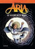 ARIA T 34  Le Ventre De La Mort EO BE DUPUIS  05/2012  Weyland Michel (BI1) - Aria