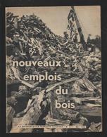 Livret Sur Les NOUVEAUX EMPLOIS DU BOIS  - Année 1956 - 32 Pages - 16 Photos - Bricolage / Tecnica