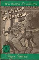 "Mon Roman D'aventures N°390 ""La Chasse Du Pharaon"" Serge Alkine Editions Ferenczi - Aventura"