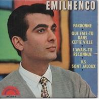 45T. EMILHENCO. Pardonne - Que Fais-tu Dans Cette Ville - L'avais-tu Reconnu - Ils Sont Jaloux.    Disque MONTE-CARLO - Other - French Music