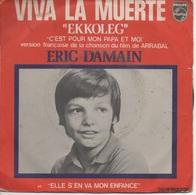 """45T. ERIC DAMAIN. VIVA LA MUERTE """"EKKOLEG"""" Version Française Du Film De ARRABAL """"c'est Pour Mon Papa Et Moi"""" - Filmmusik"""