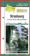 67 Bas Rhin STRASBOURG Le Tour De La Ville Ancienne Alsace Fiche Dépliante Randonnées  Balades - Géographie