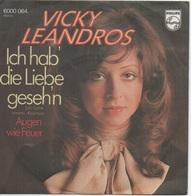 45T. VICKY LEANDROS. Ich Hab' Die Liebe Geseh'n  -  Augen Wie Feuer.  Made In GERMANY - ALLEMAGNE - World Music