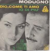 45T. MODUGNO.   Dio,come Ti Amo  -  Io Di Piu'. XVI FESTIVAL DI SANREMO.  Made In ITALY - Pressage ITALIE - World Music