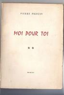 Moi Pour Toi -de Marcel Proust. Imprimerie De L'Ouest -La Rochelle 1961 -poésie - French Authors