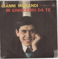 45T. GIANNI MORANDI. In Ginocchio Da Te  -  Se Puoi Uscire Una Domenica Sola Con Me.  Made In ITALY - Pressage ITALIE - World Music
