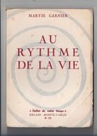 """Maryse Garnier: """"Au Rythme De La Vie"""" -poètes De Notre Temps -regain -monte-carlo 1955 - French Authors"""