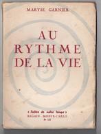 """Maryse Garnier: """"Au Rythme De La Vie"""" -poètes De Notre Temps -regain -monte-carlo 1955 - Auteurs Français"""
