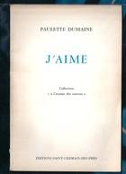 """Paulette Dumaine: """"J'aime"""" -collection """"à L'écoute Des Sources"""" -1985 - French Authors"""