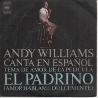45T. ANDY WILLIAMS. Canta En ESPANOL Tema De Amor De La Pelicula EL PADRINO (LE PARRAIN) - Filmmusik