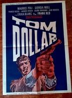 Aff Ciné Orig TOM DOLLAR (1964) 80x60cm Marcello Ciorciolini Maurice Poli, Giorgio Moll, Erika Blanc Illustr : Gasparri - Posters