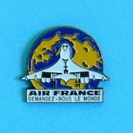 1 PIN'S  //   **  LE CONCORDE AIR FRANCE / DEMANDEZ-NOUS LE MONDE ** . (STARPIN'S) - Avions