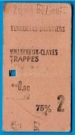 Ticket De Train SNCF 78 VERSAILLES-CHANTIERS VILLEPREUX-CLAYES TRAPPES - Railway