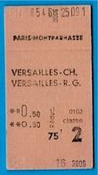 Ticket De Train SNCF 75 PARIS MONTPARNASSE - 78 VERSAILLES-CH (Chantiers) VERSAILLES R.G. (Rive-Gauche) - Chemins De Fer