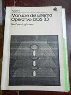 7) APPLE II MANUALE SISTEMA OPERATIVO DOS 3.3 IN ITALIANO 204 PAGINE COPERTINA IN BROSSURA - Computer Sciences