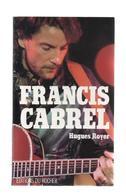 FRANCIS CABREL  PAR HUGUES ROYER AUX EDITIONS DU ROCHER 1994 - Muziek