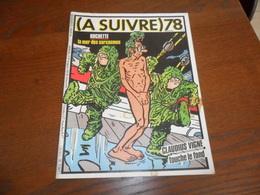 ANCIEN MAGAZINE BD /  A SUIVRE N° 78    JUILLET  84 / COUVERTURE TACHEE MAIS INTERIEUR IMPECCABLE - A Suivre