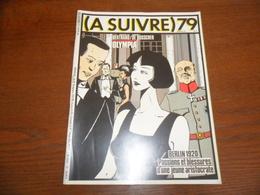 ANCIEN MAGAZINE BD /  A SUIVRE N° 79    AOUT  84 - A Suivre