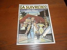 ANCIEN MAGAZINE BD /  A SUIVRE N° 102    JUILLET  86 - A Suivre