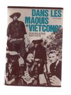 DANS LES MAQUIS VIETCONG  MADELEINE RIFFAUD  JULLIARD 1965 - Historia
