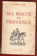 PORT INCLUS - RAYMOND DUMAY - MA ROUTE DE PROVENCE - 1954 - Provence - Alpes-du-Sud