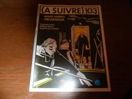 ANCIEN MAGAZINE BD /  A SUIVRE N° 103   AOUT  86 - A Suivre