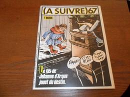ANCIEN MAGAZINE BD /  A SUIVRE N° 67   AOUT   83 - A Suivre