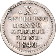 Dänisch-Westindien: (seit 1917 U.S. Virgin Islands) Christian VIII. 1839-1848: 10 Skilling 1840. KM# - West Indies